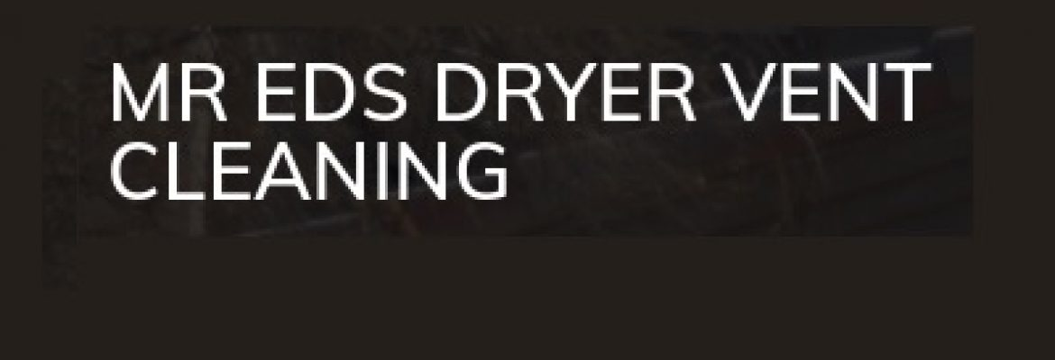 Mr. Ed's Dryer Vent Cleaning
